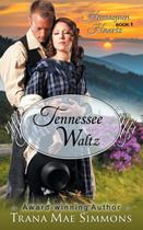 Tennessee Waltz (The Homespun Hearts Series, Book 1) - Abn leadership group, inc, dba epublishing works!