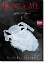 Tenta-me - Vol.1 - Série La Chica de Serviço - Bezz