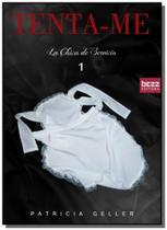 Tenta-me - Vol.1 - Série La Chica de Serviço - Bezz -