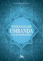 Teologia De Umbanda E Suas Dimensões - ANUBIS