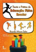 Teoria e pratica da educaçao fisica escolar - Icone Editora -