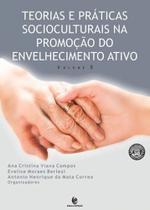 Teorias e praticas socioculturais na promocao do envelhecimento ativo - vol - Editora Unijui