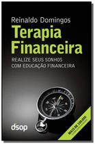 Terapia Financeira: Realize Seus Sonhos Com Educacão Financeira - Versão Economica - Dsop