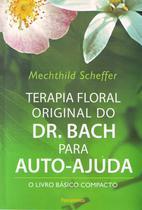 Terapia Floral Original do Dr.Bach P/ Auto - Ajuda - Pensamento