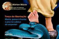 Terço Maria Passa na Frente e Pisa na Cabeça da Serpente - Padre Marlon Múcio - Missão sede santos -