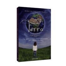 Terra - Um Mundo de Regeneração e Você - Espiritizar