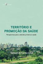 Territorio e promoçao da saude - Paco editorial -