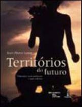 Territorios do futuro - educaçao, meio ambiente e açao coletiva - LAMPARINA