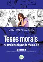 Teses Morais do Tradicionalismo do Século XIX Elementos Essenciais da Ética do Tradicionalismo - Crv