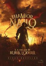Thamior nailo e a origem de rurik loderr - Pandorga