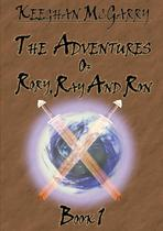 The Adventures of Rory, Ray and Ron - Lulu Press -