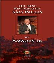 The Best Restaurants Sao Paulo By Amaury Jr. - Boccato editora