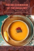 The Big Cookbook of the Dash Diet - Worldwide Mastro Biz Ltd