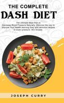 The complete Dash diet - Mariassunta Puglisi