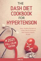 The Dash Diet Cookbook for Hypertension - Bestpublishers Ltd