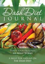 The Dash Diet Journal - Speedy Publishing Llc