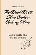 The Dash Diet Slow Cooker Cooking Plan - Carlo Amore