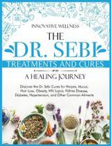 The Dr. Sebi Treatments and Cures   A Healing Journey - Andrea Durso