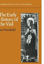 The early history of the viol - Cambridge - Print On
