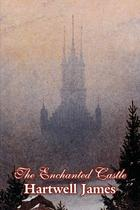 The Enchanted Castle by Hartwell James, Fiction, Fairy Tales, Folk Tales, Legends  Mythology - Alan rodgers books