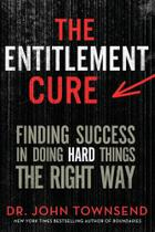 The Entitlement Cure - Zondervan -
