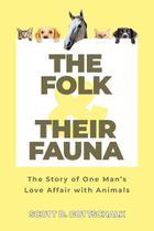 The Folk and Their Fauna - Scott gottschalk