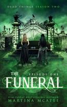 The Funeral - Seven Sisters Publishing, Llc