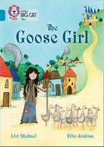 The Goose Girl - Collins Big Cat - Band 13/Topaz -
