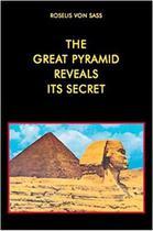 The Great Pyramid Reveals Its Secret - Graal -