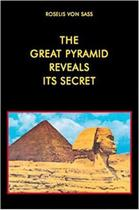 The Great Pyramid Reveals Its Secret - Graal