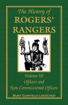 The History of Rogers' Rangers, Volume 3 - Heritage books