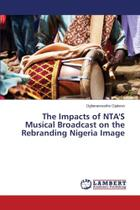 The Impacts of Ntas Musical Broadcast on the Rebranding Ni - Ks Omniscriptum Publishing