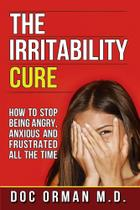 The Irritability Cure - At Real Estate Solutions Llc