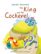 The King and the Cockerel - Blue Falcon Publishing