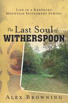 The Last Soul of Witherspoon - Balboa press