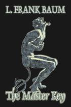 The Master Key by L. Frank Baum, Fiction, Fantasy, Fairy Tales, Folk Tales, Legends  Mythology - Alan rodgers books