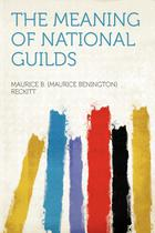 The Meaning of National Guilds - Hard press