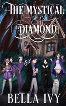 The Mystical Diamond - Lena Ma