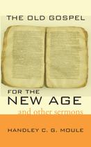 The Old Gospel for the New Age - Wipf and stock publishers
