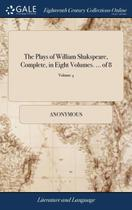 The Plays of William Shakspeare, Complete, in Eight Volumes. ... of 8 Volume 4 - Gale Ecco, Print Editions