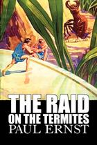 The Raid on the Termites by Paul Ernst, Science Fiction, Fantasy, Adventure - Alan rodgers books -