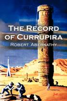 The Record of Currupira by Robert Abernathy, Science Fiction, Fantasy - Alan rodgers books -