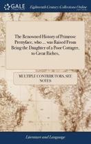 The Renowned History of Primrose Prettyface, who ... was Ra - Gale ECCO, Print Editions -