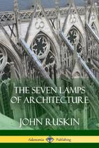 The Seven Lamps of Architecture - Lulu Press -