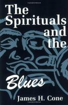 The spirituals and the blues - Orbis Books