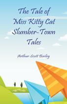 The Tale of Miss Kitty Cat Slumber-Town Tales - Alpha editions