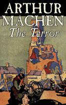 The Terror by Arthur Machen, Fiction, Fantasy, Classics, Mystery & Detective - Alan Rodgers Books