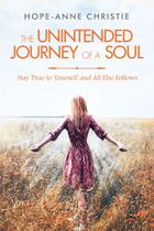 The Unintended Journey of a Soul - Balboa press