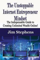 The Unstoppable Internet Entrepreneur Mindset - Revival Waves Of Glory Books & Publishing -