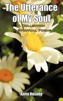 The Utterance of My Soul A Collection of Spiritual Poems - Authorhouse